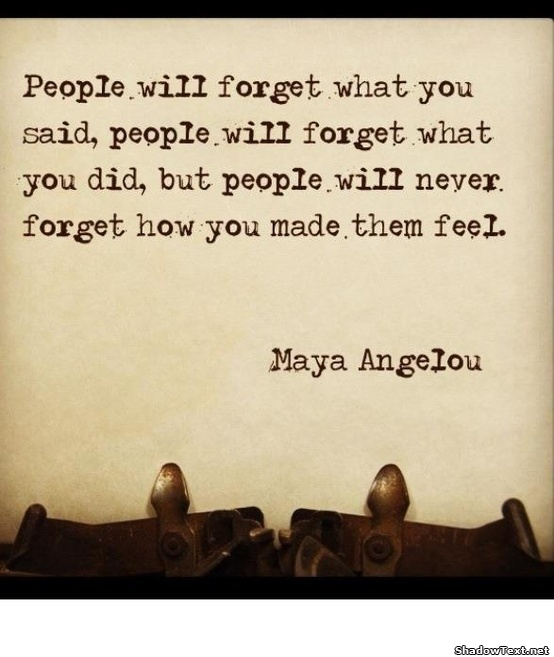 226229-maya-angelou-quote-how-you-made-them-feel.jpg